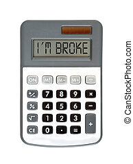 I am broke - Message on display - money talks - I am broke