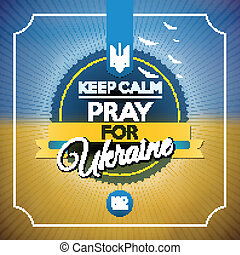 """""""Keep calm and pray for Ukraine"""" poster"""