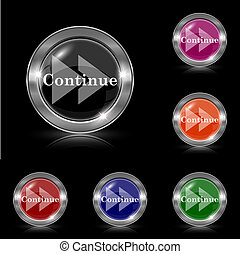 Continue icon - Silver shiny icons - six colors vector set -...