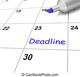 Deadline Calendar Means Target And Due Date - Deadline...