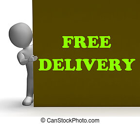 Free Delivery Sign Shows Express Shipping And No Charge -...