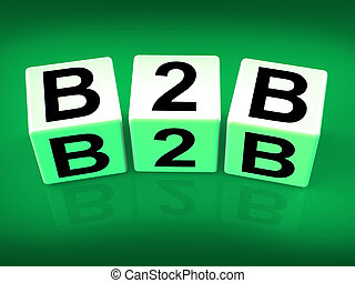 B2B Blocks Refer to Business Commerce or Selling - B2B...
