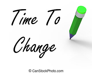 Time to Change with Pencil Shows Written Plan for Revision -...