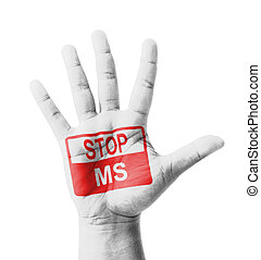 Open hand raised, Stop MS (Multiple sclerosis) sign painted,...