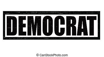 Democrat - Stamp with word democrat inside, vector...
