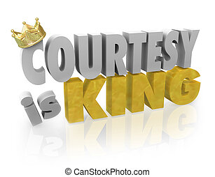 Courtesy is King Politeness Manners Customer Service Help -...