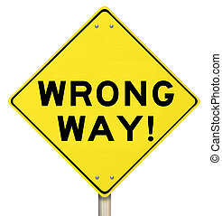 Wrong Way Yellow Warning Road Sign Caution Danger - Wrong...