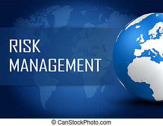 Risk Management concept with globe on blue world map...