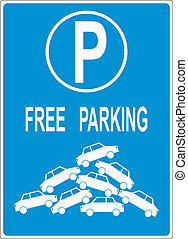 Deficit of parking space - Mock free parking sign with a...