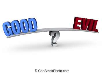 "Choosing Between Good and Evil - A bright, blue ""GOOD"" and a..."