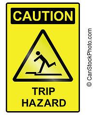 Trip hazard Sign - Trip hazard public information sign...