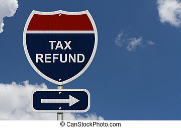 Tax Refund this way, Blue and Red Interstate Sign with word...