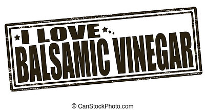 Love balsamic vinegar - Stamp with text love balsamic...