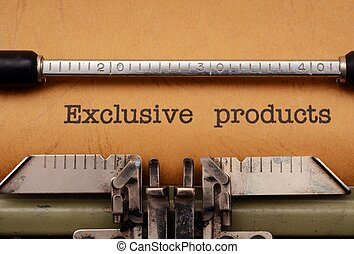 Exclusive products