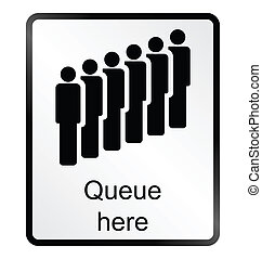 Queue Here Information Sign - Monochrome queue here public...