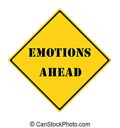 Emotions Ahead Sign