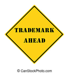 Trademark Ahead Sign