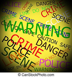 Warning, Caution, Crime, Police signs on yellow background...