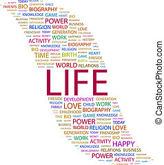 LIFE. Word cloud illustration. Tag cloud concept collage.