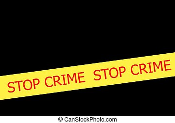 Slogan STOP CRIME on yellow tape