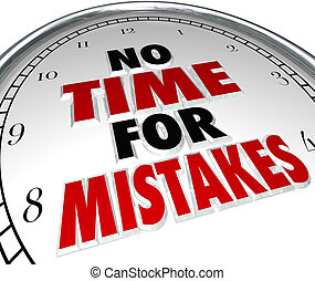 No Time for Mistakes Clock Deadline Work Accuracy - No Time...
