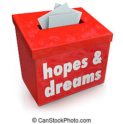 Hopes Dreams Box Collecting Desires Wants Yearning Ambitions...