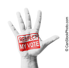 Open hand raised, Respect My Vote sign painted, multi...