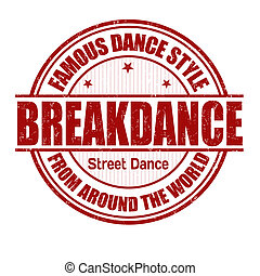 Breakdance stamp - Famous dance style, Breakdance grunge...