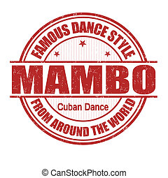 Mambo stamp - Famous dance style, Mambo grunge rubber stamp...
