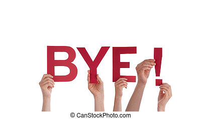 People Holding Bye - Many People Holding the Red Word Bye,...