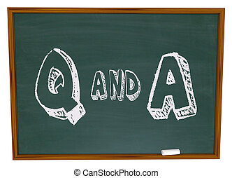 Questions and Answers - Chalkboard - The letters Q and A...