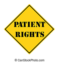 Patient Rights Sign - A yellow and black diamond shaped road...