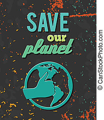 Save planet globe poster - Ecology environmentally friendly...
