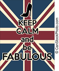 fabulous - keep calm and be fabulous, illustration vector...