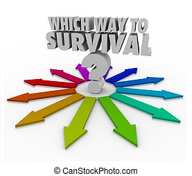 Which Way to Survival Quesion Arrows Pointing Way - Which...