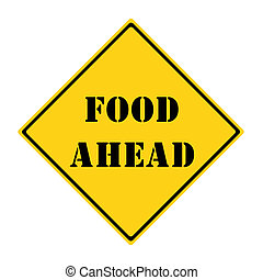 Food Ahead Sign - A yellow and black diamond shaped road...