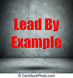 Lead By Example concrete wall