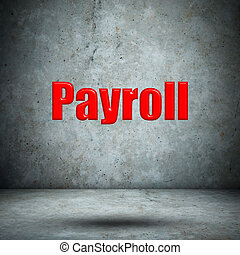 Payroll concrete wall
