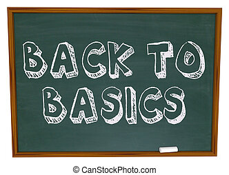 Back to Basics - Chalkboard - The words Back to Basics...