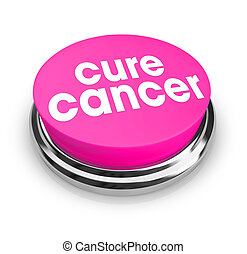 Cure Cancer - Pink Button - A pink button with the words...