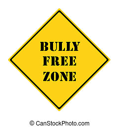 Bully Free Zone Ahead Sign - A yellow and black diamond...