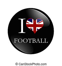 I Love British Football button, A black button with words I...