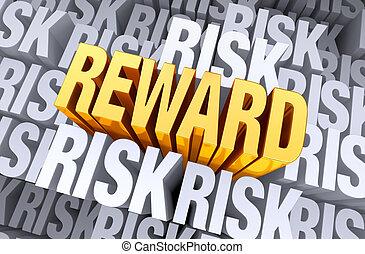 Reward Rises From Risk - A bright, gold REWARD rises above a...