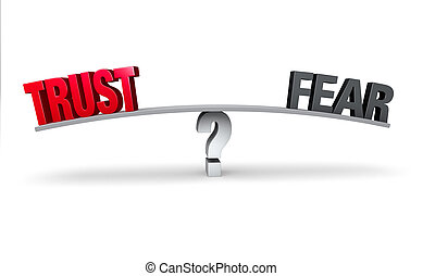 Choosing Between Trust and Fear - A red TRUST and a gray...