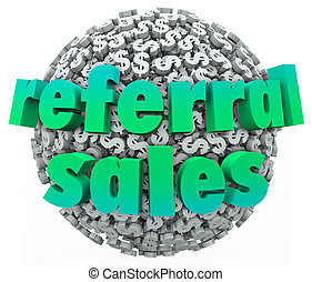 Referral Sales Words Money Dollar Sign Sphere Ball