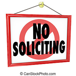 No Soliciting sign in a home or business window to prevent...