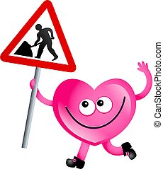 maintenance love - Mr Heart holding a road works sign...