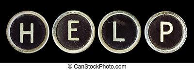 """Help - \""""Help\"""" spelled in old typewriter keys, rusty and..."""