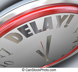 Delay Clock Word Time Deadline Passed Missed Due Pushed Back...