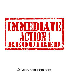 Immediate Action Required-stamp - Grunge rubber stamp with...